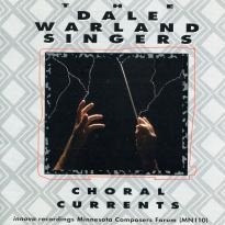 Dale Warland Singers: Choral Currents