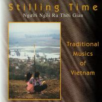 Stilling Time: Traditional Music of Vietnam