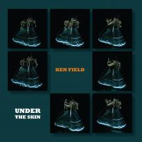 Ken Field: Under the Skin