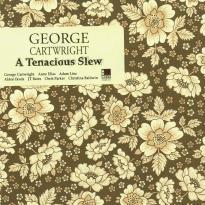 George Cartwright: A Tenacious Slew