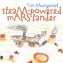 Tim Mungenast: Steam-Powered Mars Lander
