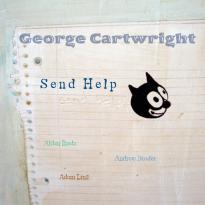 George Cartwright: Send Help