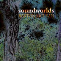 Barton McLean: Soundworlds