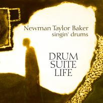 Newman Taylor Baker: Drum - Suite - Life