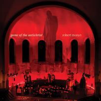 Robert Moran: Game of the Antichrist
