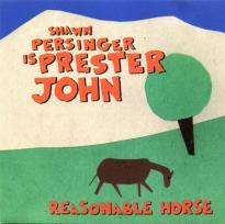 Shawn Persinger is Prester John: Reasonable Horse