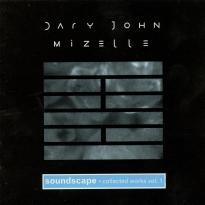 Dary John Mizelle: Soundscape