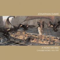 Jonathan Dawe: A Noise Did Rise