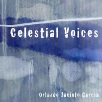Orlando Jacinto Garcia: Celestial Voices