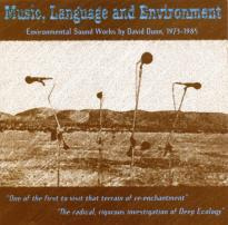 David Dunn: Music, Language, Environment