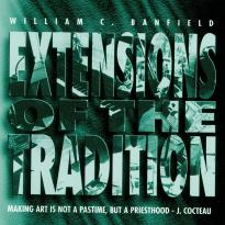 Bill Banfield: Extensions of the Tradition
