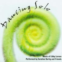 Libby Larsen and Caroline Hartig: Dancing Solo