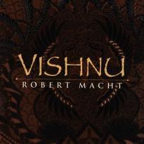 Robert Macht: Vishnu