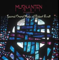 Sacred Choral Music of Robert Evett