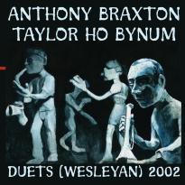 Braxton and Bynum: Duets (Wesleyan) 2002
