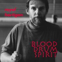royal hartigan: blood drum spirit