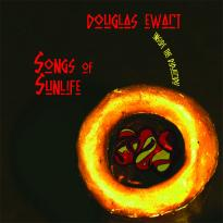Douglas Ewart: Songs of Sunlife