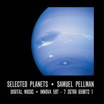Samuel Pellman: Selected Planets