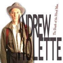 Andrew Violette: The Death of the Hired Man
