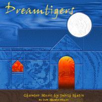 Judith Shatin: Dreamtigers