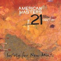 Society for New Music: American Masters for the 21st Century