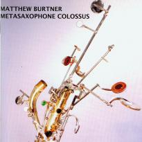 Matthew Burtner - Metasaxophone Colossus