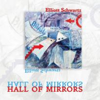Elliott Schwartz: Hall of Mirrors