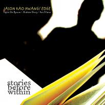 Jason Kao Hwang / EDGE: Stories Before Within