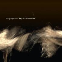 Douglas J Cuomo: Arjuna's Dilemma