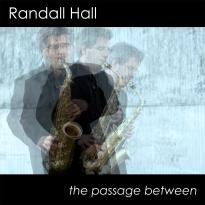Randall Hall: The Passage Between