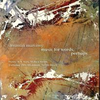 Denman Maroney: Music for Words, Perhaps