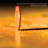 University of St. Thomas (UST) Symphonic Wind Ensemble: The Other Side