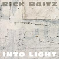 Rick Baitz: Into Light