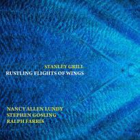 Stanley Grill: Rustling Flights of Wings