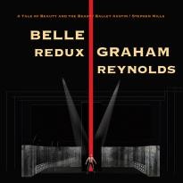 Graham Reynolds: Belle Redux