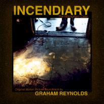 Graham Reynolds: Incendiary