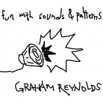 Graham Reynolds: Fun With Sounds & Patterns