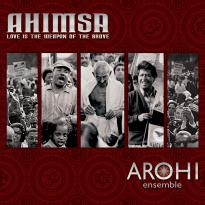 Arohi Ensemble: Ahimsa