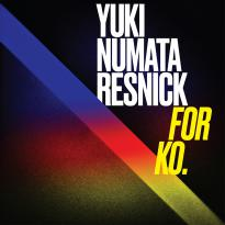 Yuki Numata Resnick: For Ko.