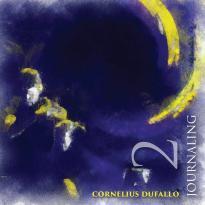 Cornelius Dufallo: Journaling 2