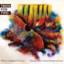 Danny Holt and Molly Gebrian: Trios for Two