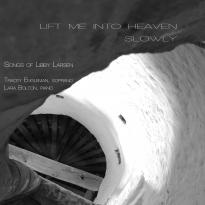 Libby Larsen: Lift Me Into Heaven Slowly