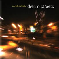 Cornelius Dufallo: Dream Streets