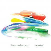 Fernando Benadon: Intuitivo