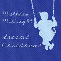 Matthew McCright: Second Childhood