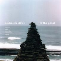 Orchestra 2001: To the Point
