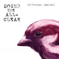 Christopher Campbell: Sound the All-Clear