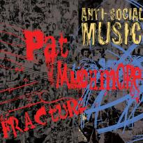 Anti-Social Music: Fracture: The Music of Pat Muchmore