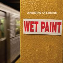 Andrew Sterman: Wet Paint