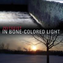Zeitgeist: In Bone-Colored Light